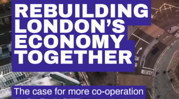 Rebuilding London's economy together: the case for more co-operation